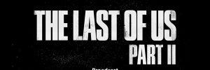 The Last of Us Part II – hosszú bemutató ma késő este