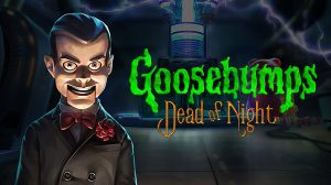 Goosebumps: Dead of Night – játék készül a népszerű könyvsorozatból