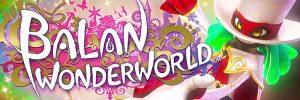Balan Wonderworld – íme a nyitófilm