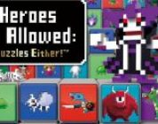 No Heroes Allowed: No Puzzles Either! (PSV, PSN)