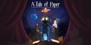 A Tale of Paper (PS4, PSN)