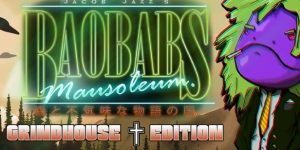 Baobabs Mausoleum Grindhouse Edition – Country of Woods and Creepy Tales (PS4, PSN)
