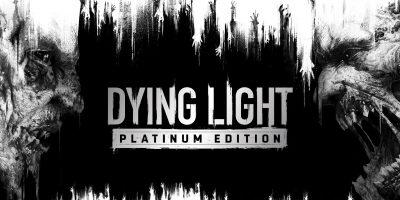 Dying Light: Platinum Edition – kiszivárgott egy teljes újrakiadás
